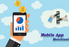 Mobile App Monetization and Mobile app Development