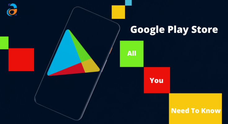 What is Google Play Store all you should know