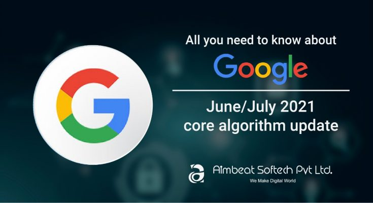 GOOGLE'S JUNE/JULY 2021 CORE ALGORITHM UPDATE REVEALED